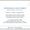 (Français) Une conférence – débat organisée au siège de la Fondation du Roi Abdul-Aziz Al Saoud à Casablanca, à l'occasion de la publication du livre « Les savoirs de l'administration: histoire et société au Maghreb du XVIe au XXe siècle ».