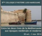 (Français) 8 ème COLLOQUE D'HISTOIRE LUSO-MAROCAINE: ENTRE LES DEUX RIVES DE LA MÉDITERRANÉE AUX ÉPOQUES MÉDIÉVALE ET MODERNE.